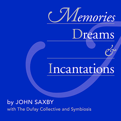 The artwork for Memories Dreams & Incantations by John Saxby